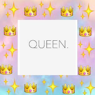 I M A Queen 👑💕💁 Queen 💁 Emojis 🙈 Wallpaper 😏 Cute
